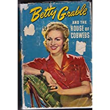 Betty Grable and the house of cobwebs: An original story featuring Betty Grable, famous motion picture star, as the heroine