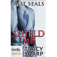Hot SEALs: Shield Me (Kindle Worlds Novella)