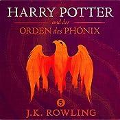 Harry Potter und der Orden des Phönix (Harry Potter 5) [Harry Potter and the Order of the Phoenix] | J.K. Rowling