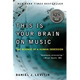 This Is Your Brain on Music: The Science of a Human Obsession