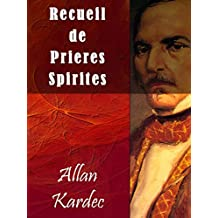 Recueil de Prieres Spirites (French Edition)