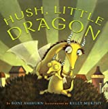 Hush, Little Dragon, Boni Ashburn, 0810994917