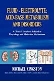 Fluid - Electrolyte; Acid-Base Metabolism and Disorder, Michael Kingston, 146530178X