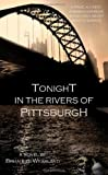 Tonight in the Rivers of Pittsburgh, Weakland Brian, 1595712615