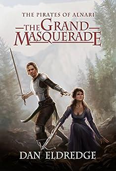 The Grand Masquerade (The Scions of War Book 2) by [Eldredge, Dan]