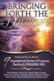 img - for Bringing Forth the Dreamer in You book / textbook / text book