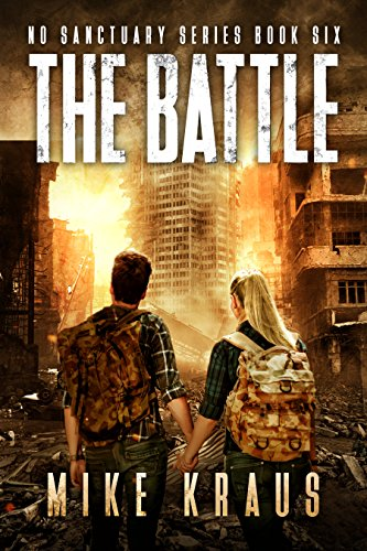 The Battle - The Thrilling Post-Apocalyptic Survival Series: No Sanctuary Series - Book 6 by [Kraus, Mike]