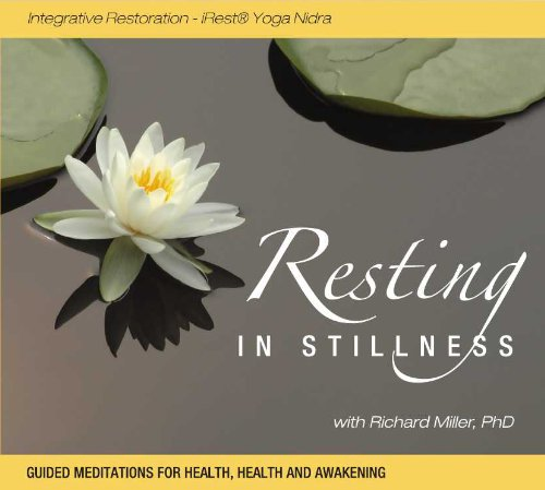 Resting in Stillness: Integrative Restoration - iRest Yoga Nidra