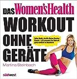 Das Women's Health Workout ohne Geräte: Toller Body, straffe Beine, flacher Bauch – so kommen Sie überall ganz einfach in Bestform