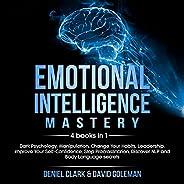 Emotional Intelligence Mastery: 4 Books in 1: Dark Psychology, Manipulation, Change Your Habits, Leadership. I