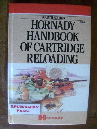 - Hornady Handbook of Cartridge Reloading Volume 1. Rifle - Pistol Fourth Edition. 1991. (volume 1)