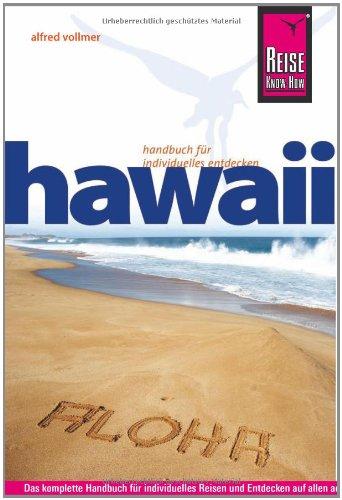 Hawaii: Das komplette Handbuch für individuelles Reisen und Entdecken auf allen acht Hawaii-Inseln