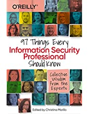 97 Things Every Information Security Professional Should Know: Collective Wisdom from the Experts