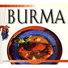 Food of Burma: Authentic Recipes from the Land of the Golden Pagodas (Food Of The World Cookbooks)