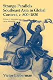 Strange Parallels Southeast Asia in Global Context, C. 800-1830 : Integration on the Mainland, Lieberman, Victor, 0521804965