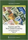 The Great Courses: America and the New Global Economy