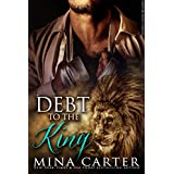 In Debt to the King (Paranormal Shapeshifter Romance) (Shifter Fight League Book 1)