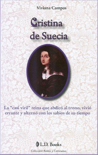 Cristina de Suecia. La casi viril reina que abdico al trono (Reinas y Cortesanas) (Spanish Edition) [Viviana Campos] (Tapa Blanda)