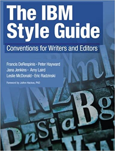 IBM Style Guide, The: Conventions for Writers and Editors ...