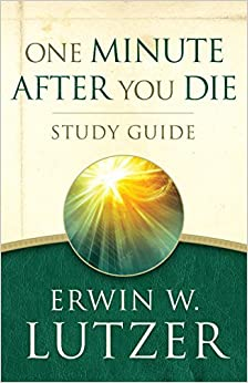 Book One Minute After You Die STUDY GUIDE by Erwin W. Lutzer (2015-05-01)