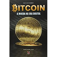 Bitcoin. A Moeda na Era Digital