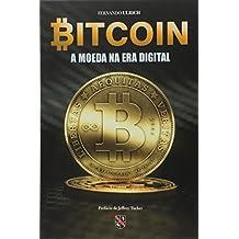 Bitcoin. A Moeda na Era Digital