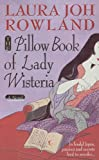 The Pillow Book of Lady Wisteria by Laura Joh Rowland front cover