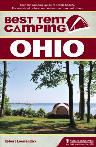 Best Tent Camping: Ohio: Your Car-Camping Guide to Scenic Beauty, the Sounds of Nature, and an Escape from Civilization (Best Campgrounds In West Virginia)