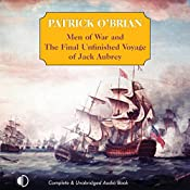 Men-of-War: The Final Unfinished Voyage of Jack Aubrey | Patrick O'Brian