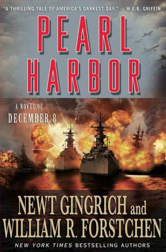 Pearl Harbor by Newt Gingrich and William R. Forstchen