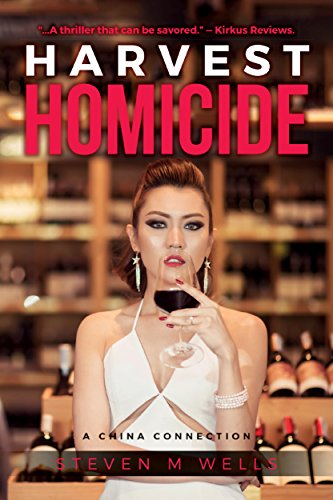 Harvest Homicide: A China Connection (The Winemaker Series Book 2)