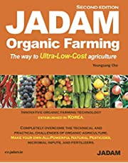 JADAM Organic Farming : ULTRA Powerful Pest and Disease Control Solution, Make all-Natural Pesticide, The way to Ultra-Low-Cost agriculture! [Second Edition]