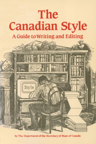Canadian style a guide to writing and editing