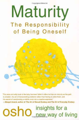 Maturity: The Responsibility of Being Oneself (Osho, Insights for a New Way of Living.) - Book  of the Osho Insights for a new way of living