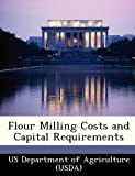 img - for Flour Milling Costs and Capital Requirements book / textbook / text book