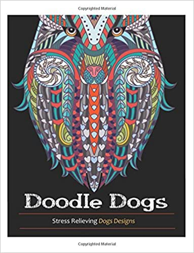 doodle dogs coloring books for adults featuring over 30 stress relieving dogs designs adult coloring book