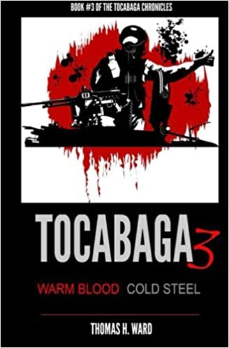 Tocabaga 3: Warm Blood - Cold Steel: Volume 3 (The Tocabaga Chronicles)
