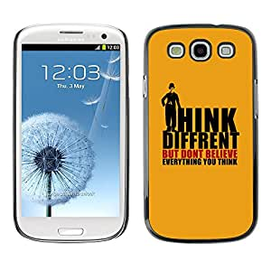 Qstar Arte & diseño plástico duro Fundas Cover Cubre Hard Case Cover para SAMSUNG Galaxy S3 III / i9300 / i747 ( Think Different Believe Thoughts Quote)