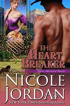 THE HEART BREAKER (Rocky Mountain Brides Book 2) by [Jordan, Nicole]