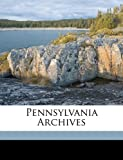 Pennsylvania Archives, Anonymous and Anonymous, 1149864680