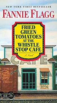 Fried Green Tomatoes At The Whistle Stop Cafe by Fannie Flagg ebook deal