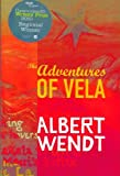 Front cover for the book The Adventures of Vela by Albert Wendt