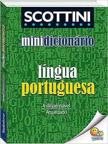 Scottini - Minidicionário: Língua portuguesa (Português) Livro de bolso – 1 janeiro 2017 por Alfredo Scottini (Autor)