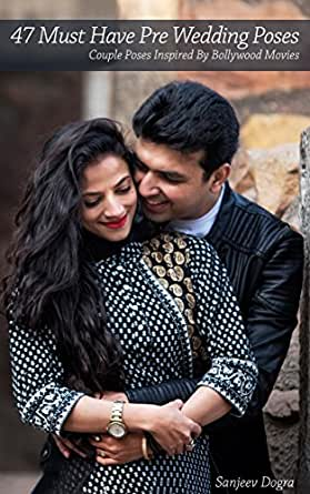 Amazon Com 47 Must Have Pre Wedding Poses Couple Poses Inspired