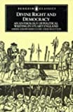 Divine Right and Democracy: Anthology of Political Writing in Stuart England (Classics) (1986-09-25)