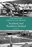 Military Airfields of Britain, Ken Delve, 1847970273