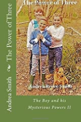 The Power of Three (The Boy and his Mysterious Powers) (Volume 2) Paperback
