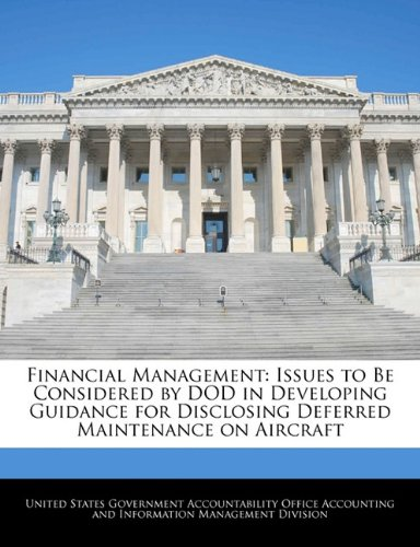 Download Financial Management: Issues to Be Considered by DOD in Developing Guidance for Disclosing Deferred Maintenance on Aircraft ebook