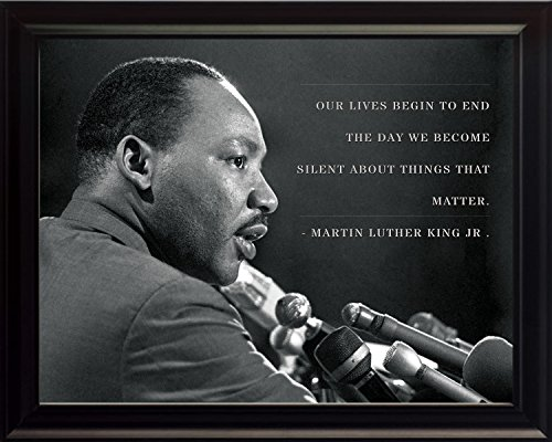 WeSellPhotos Martin Luther King Jr Photo Picture Poster Framed Quote Our Lives Begin to end The Day we Become Silent About Things That Matter. Famous Inspirational Motivational Quotes (8x10 Framed)
