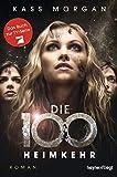 Die 100 - Heimkehr: Roman (Die 100-Serie, Band 3)